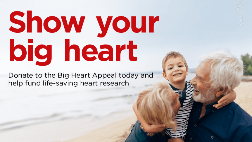Show your big heart. Donate to the Big Heart Appeal